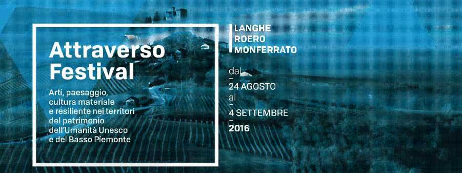 Attraverso Festival – Dal 25 agosto al 10 settembre – Langhe, Roero e Monferrato